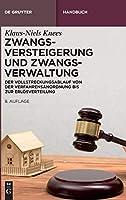 Zwangsversteigerung Und Zwangsverwaltung: Der Vollstreckungsablauf Von Der Verfahrensanordnung Bis Zur Erloesverteilung (De Gruyter Handbuch)
