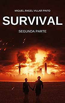 Survival: Segunda Parte (Spanish Edition) by [Villar Pinto, Miguel Ángel]