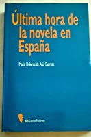 Ultima Hora de la novela en Espana / The Last Hour of The Novel in Spain (Biblioteca Eudema)