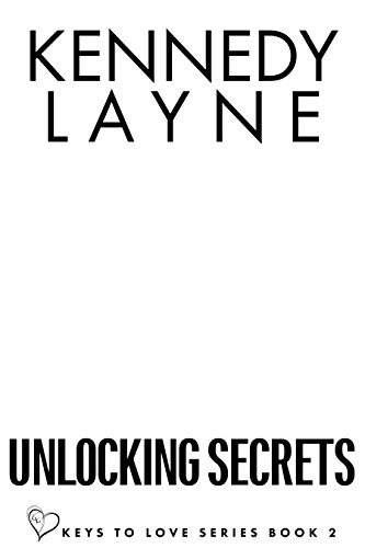 Unlocking Secrets (Keys to Love Series, Book Two) (English Edition)