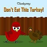 Thanksgiving: Don't Eat This Turkey! (Sammy the Bird Book) (English Edition)
