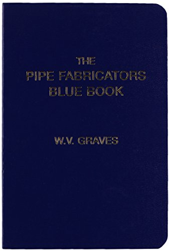 Download The Pipe Fabricators Blue Book 0970832133