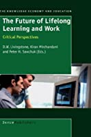The Future of Lifelong Learning and Work (Knowledge Economy and Education)