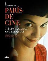 París de cine : guía de la ciudad en 55 películas