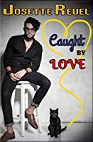 Caught by Love (Captured Hearts Series)