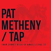 Tap: John Zorn's Book of Angels, Vol. 20 by Pat Metheny (2013-05-21)