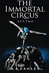 The Immortal Circus: Act Two (Cirque des Immortels Book 2) Kindle Edition