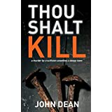 THOU SHALT KILL: a murder by crucifixion unsettles a sleepy town (Detective Chief Inspector Jack Harris)