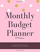 Monthly Budget Planner Expense Tracker Weekly & Daily Finance Bill Organizer Journal Notebook: Cute Theme Money Management Tool With Positive Affirmation Inspirational Quotes Best Holiday And Birthday Gift Idea