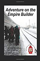 Adventure on the Empire Builder (You're eleven - So Let's Have an Adventure)