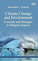 Climate Change and Environment: Concepts and Strategies to Mitigate Impacts