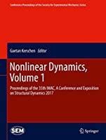 Nonlinear Dynamics, Volume 1: Proceedings of the 35th IMAC, A Conference and Exposition on Structural Dynamics 2017 (Conference Proceedings of the Society for Experimental Mechanics Series)