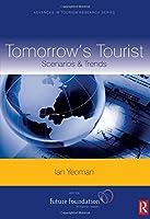 Tomorrow's Tourist (Advances in Tourism Research)