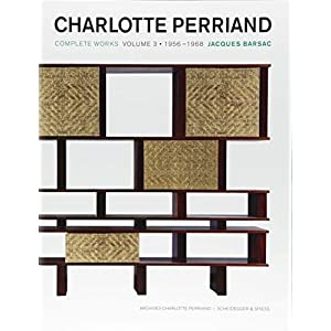 Charlotte Perriand: Complete Works: 1955 - 1999 (Charlotte Perriand Complete Works)