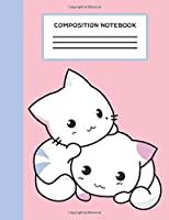 Composition Notebook: Wide Ruled School Notebook 100+ Page Journal -  (Standard 7.44 x 9.69) One Subject Daily Journal Notebook for Office School Home Student Teacher - Kawaii Kitty Cover