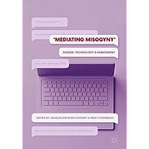 Mediating Misogyny: Gender, Technology, and Harassment