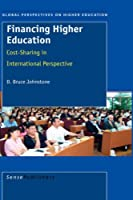 Financing Higher Education: Cost-sharing in Internaional Perspective (Global Perspectives on Higher Education)