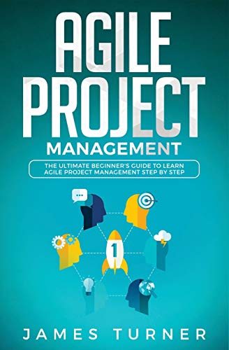 Download Agile Project Management: The Ultimate Beginner's Guide to Learn Agile Project Management Step by Step 1798033194