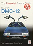 DeLorean DMC-12 1981 to 1983 (Essential Buyer's Guide)