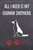 All I need is my German Shepherd: A diary for me and my dogs adventures