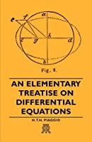 An Elementary Treatise on Differential Equations