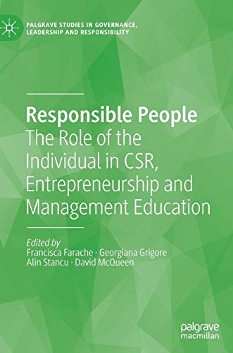 Download Responsible People: The Role of the Individual in CSR, Entrepreneurship and Management Education (Palgrave Studies in Governance, Leadership and Responsibility) 3030107396