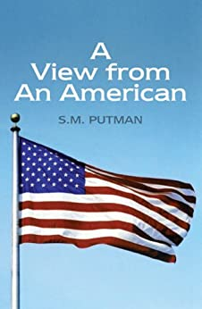 [Putman, S.M.]のA View from An American (English Edition)