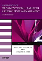 Handbook of Organizational Learning and Knowledge Management