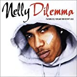 Dilemma by Nelly Featuring Kelly Rowland (2002-10-14) 【並行輸入品】
