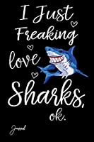 """I Just Freaking Love Sharks Ok Journal: Dot Grid Notebook 110 Dotted Pages 6""""x 9"""" With Shark Print On The Cover"""