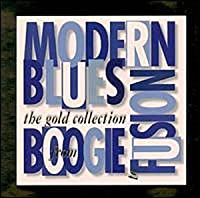 Modern Blues: Boogie to Fusion by Various Artists