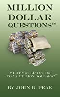 Million Dollar Questions: What Would You Do for a Million Dollars?