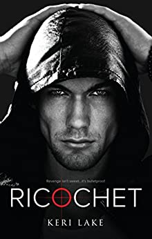 Ricochet (A Vigilantes Novel) by [Lake, Keri]