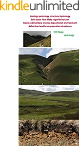 Geology petrology structure Hydrology  Soil water flow Platy regolith horizon : basin sedimentary energy depositional environment  deflection landform generation structures (English Edition)