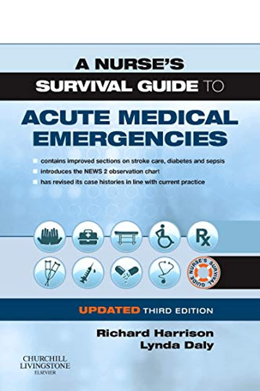 スナップ表面転用A Nurse's Survival Guide to Acute Medical Emergencies Updated Edition, 3e
