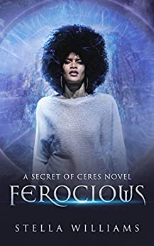 Ferocious (Secret of Ceres Book 1) by [Williams, Stella]
