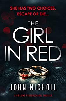 The Girl in Red: a chilling psychological thriller by [Nicholl, John]