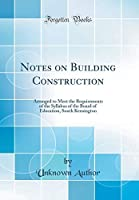 Notes on Building Construction: Arranged to Meet the Requirements of the Syllabus of the Board of Education South Kensington (Classic Reprint)【洋書】 [並行輸入品]