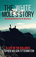 The White Mole's Story: Making Mountains Out of Molehills