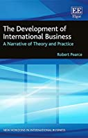 The Development of International Business: A Narrative of Theory and Practice (New Horizons in International Business)