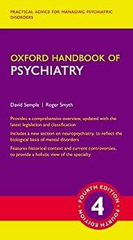 Oxford Handbook of Psychiatry (Oxford Medical Handbooks) by [Semple, David, Smyth, Roger]
