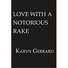 Love with a Notorious Rake (Men of Wollstonecraft Hall)