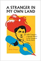 A Stranger in My Own Land: Sofia Casanova, a Spanish Writer in the European Fin De Siecle