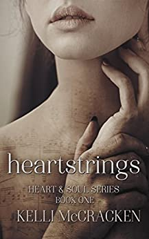 Heartstrings (Heart & Soul Book 1) by [McCracken, Kelli]
