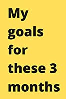 My goals for these 3 months: To-Do List Formula, Checklist Planner.: TO DO LIST / Journal Gift, 120 Page, 6*9, Soft Cover Matte Finish.