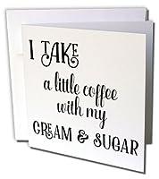 Lenas写真–面白い引用–I Take a Littleコーヒーwith myクリームと砂糖–グリーティングカード Set of 6 Greeting Cards