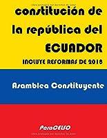 CONSTITUCIÓN DE LA REPÚBLICA DEL ECUADOR: INCLUYE REFORMAS DE 2018