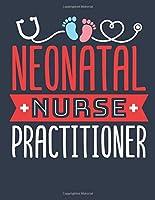 Neonatal Nurse Practitioner: Neonatal Nurse Practitioner 2020 Weekly Planner (Jan 2020 to Dec 2020), Paperback 8.5 x 11, Neonatal NP Calendar Schedule Organizer