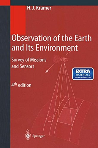 Download Observation of the Earth and Its Environment: Survey of Missions and Sensors 3642626882