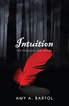 [Bartol, Amy A.]のIntuition (The Premonition Series Book 2) (English Edition)